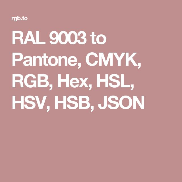 RAL 9003 to Pantone, CMYK, RGB, Hex, HSL, HSV, HSB, JSON