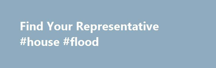 Find Your Representative #house #flood http://austin.nef2.com/find-your-representative-house-flood/  # Find Your Representative Not sure of your congressional district or who your member is? This service will assist you by matching your ZIP code to your congressional district, with links to your member's website and contact page. Please review the frequently asked questions if you have problems using this service. Frequently Asked Questions Where can I find a list of public e-mail addresses…