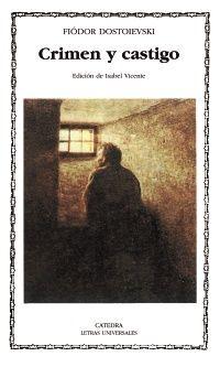 Fiódor Dostoievsky. Crimen y castigo. Madrid: Cátedra, 2011. 703 p. (Letras Universales; 231) Rússia (1866)
