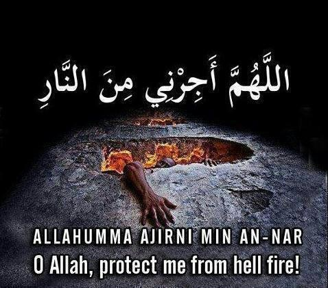 #Dua: 1. Allahumma Ajirni Minan-nar. 2. O Allah, protect me from hell fire!
