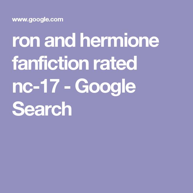 ron and hermione fanfiction rated nc-17 - Google Search