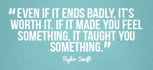 even if it ends badly, it's worth it.