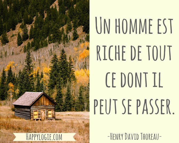 Citation en français - Un homme est riche de tout ce dont il peut se passer - Henry David Thoreau - Minimalisme, aller à l'essentiel, abondance, avoir assez, non attachement, bonheur, collectionnez les moments pas les choses