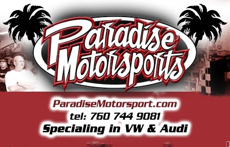 Paradise Motorsports has been in the automotive industry for 32 years formally known as VW Paradise. VW & Audi repair, service & parts. Foreign & Domestic machine shop. Hi performance VW race cars. Street - Strip - Off Road.   San Marcos, CA, U.S.A.