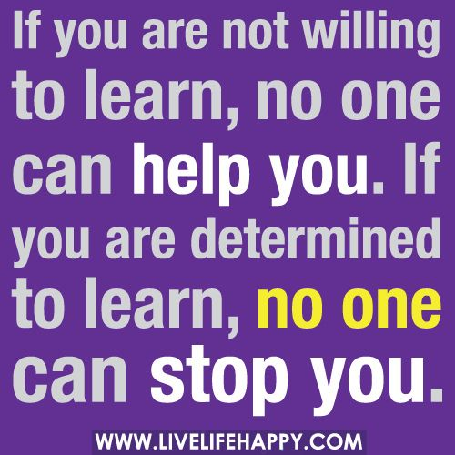 If You Are Not Willing to Learn