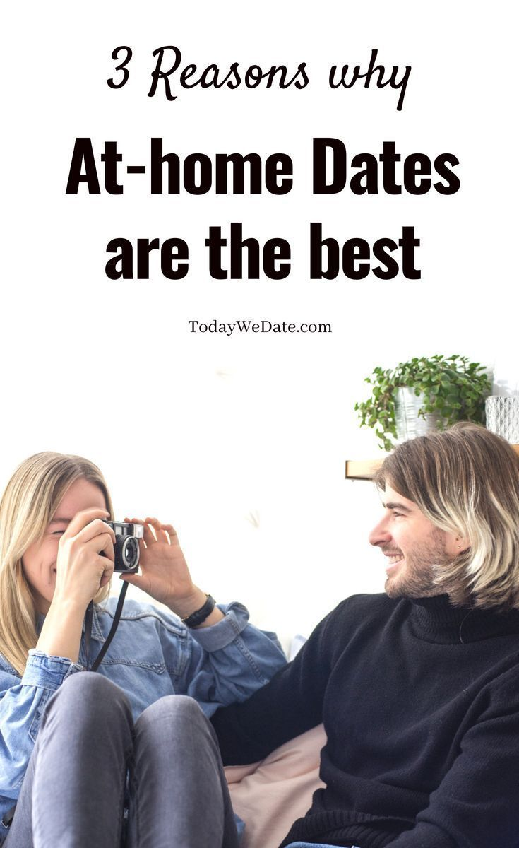 3 Reasons Why You Should Date At Home and How To Make It Fun | Dates ...