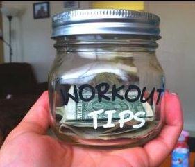 """Workout tip jar. After each workout, tip yourself $1. After 100 workouts, treat yourself to new shoes or clothes or massage... SUCH A CUTE IDEA"" GENIUS!"