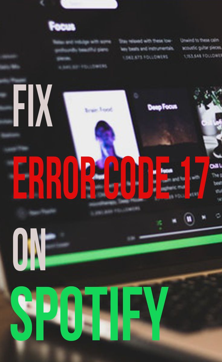 How to Fix Spotify Error Code 17 | How to When To Why to