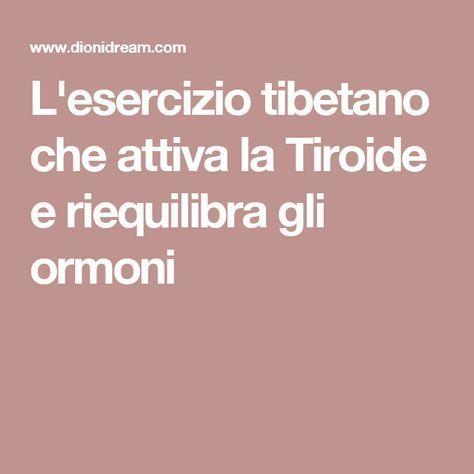 L'esercizio tibetano che attiva la Tiroide e riequilibra gli ormoni