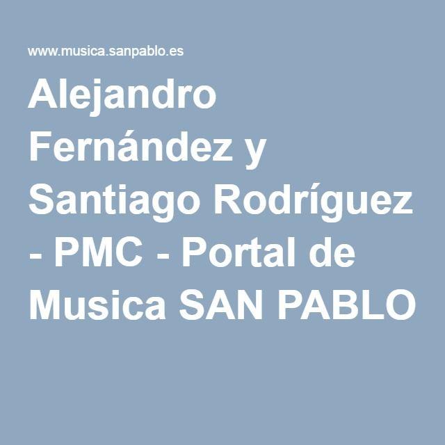 Alejandro Fernández y Santiago Rodríguez - PMC - Portal de Musica SAN PABLO