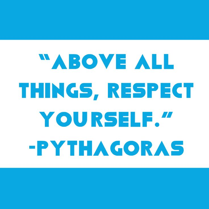 """Above all things, respect yourself."" Pythagoras #quote"