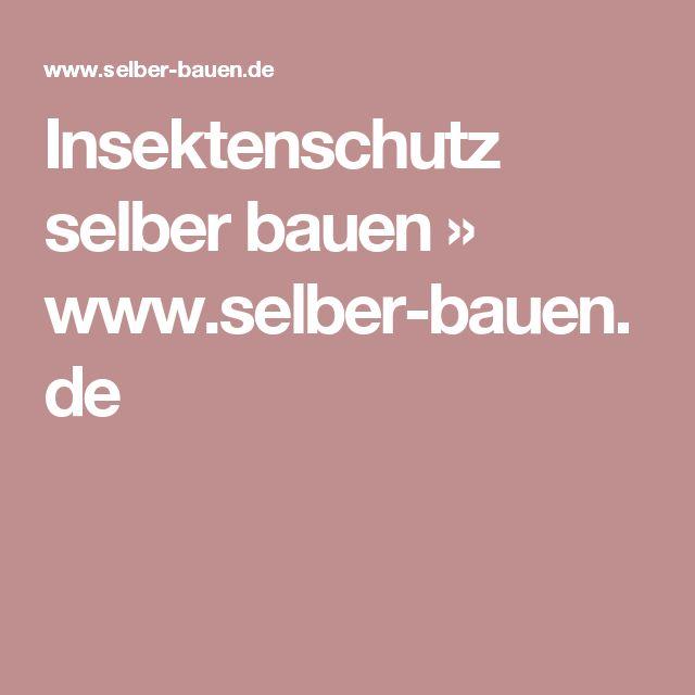 Insektenschutz selber bauen » www.selber-bauen.de