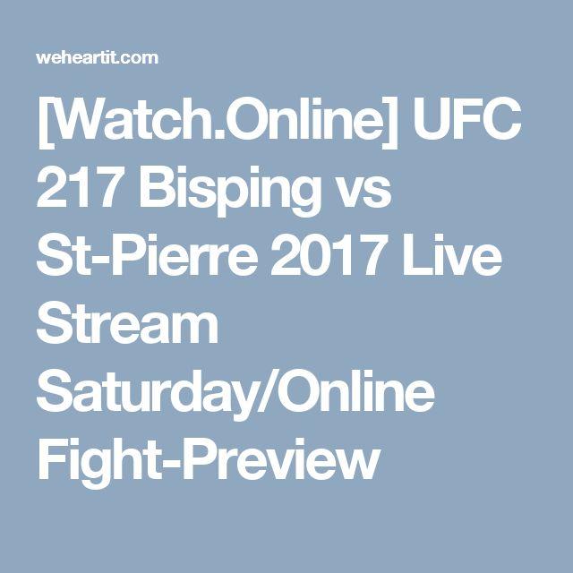 [Watch.Online] UFC 217 Bisping vs St-Pierre 2017 Live Stream Saturday/Online Fight-Preview