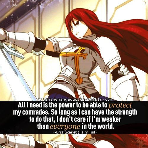Erza Scarlet- I love Erza. She's one of the strong women that I wish more girls knew about and looked up to.