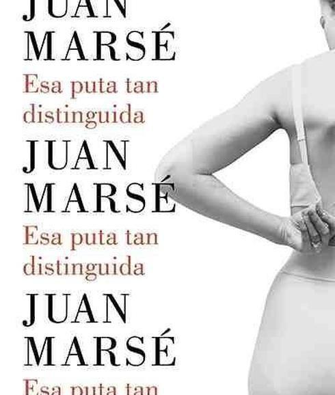 SETEMBRE-2016. Juan Marsé. Esa puta tan distinguida.  N(MAR)ESA
