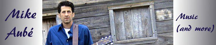Mike Aubé Music | The genre is ClusterFolk - mikeaube.com