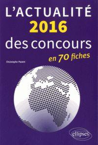 Christophe Parent - L'actualité 2016 des concours en fiches.