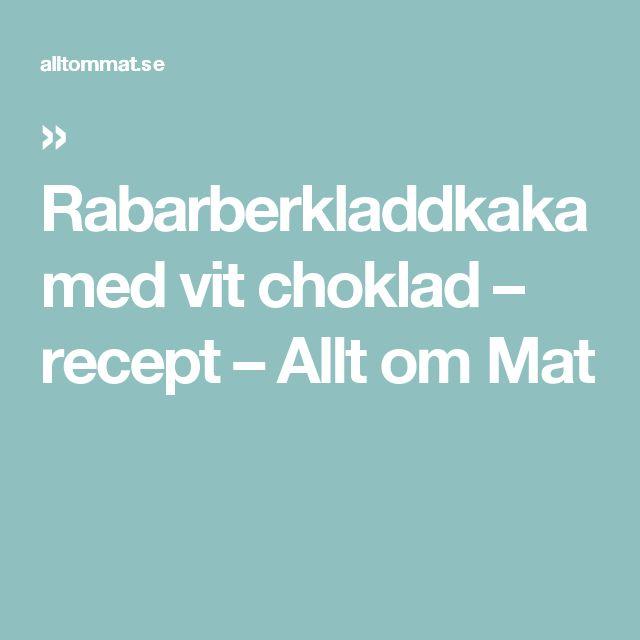 » Rabarberkladdkaka med vit choklad – recept – Allt om Mat