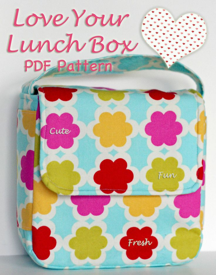 Love Your Lunch Box PDF Sewing Pattern and Bonus snack Bag Pattern