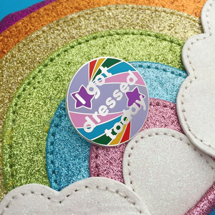 I Got Dressed Today Enamel Pin Badge - Adult Achievement - Positivity Pin - Rainbow Badge by fairycakes on Etsy https://www.etsy.com/uk/listing/288257241/i-got-dressed-today-enamel-pin-badge