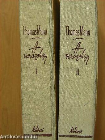 Thomas Mann A varázshegy  (Der Zauberberg, The Magic Mountain)