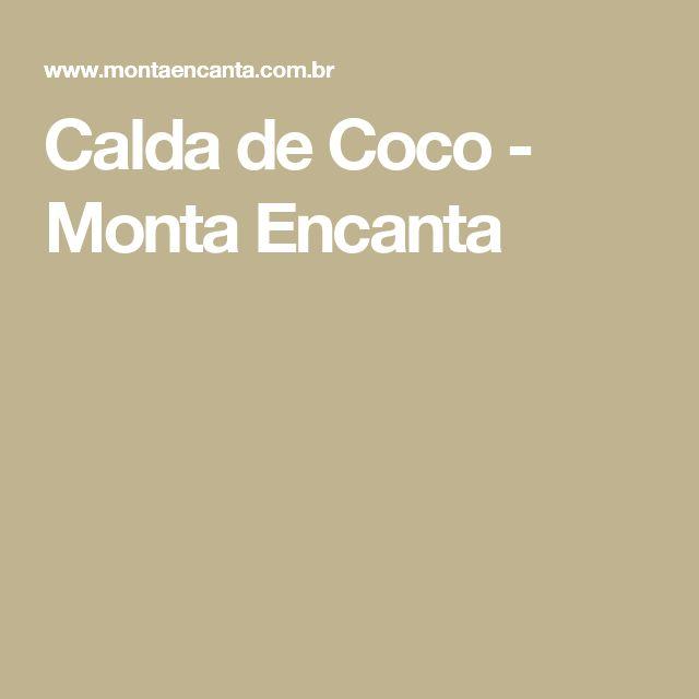Calda de Coco - Monta Encanta