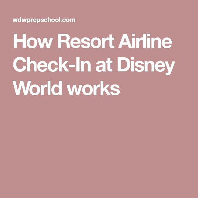 How Resort Airline Check-In at Disney World works