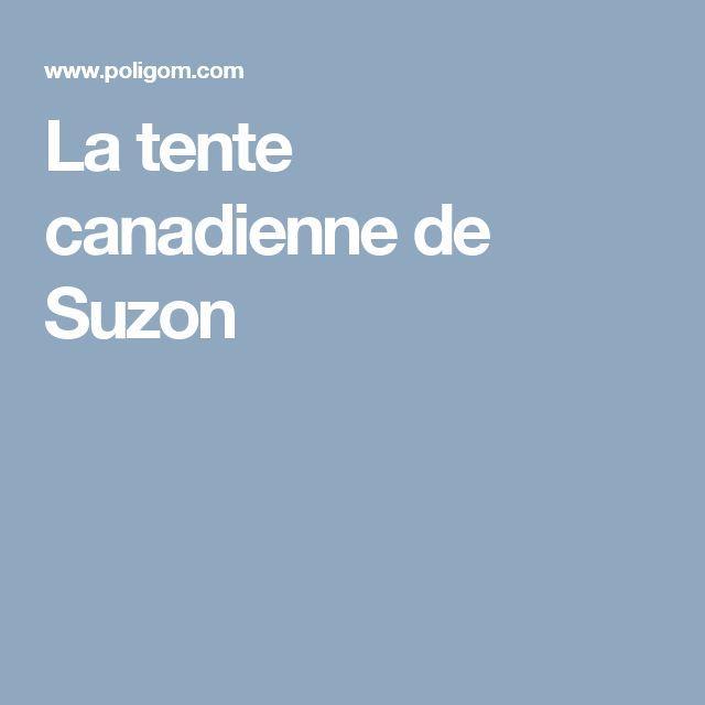 La tente canadienne de Suzon