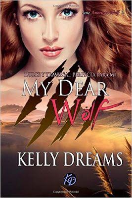 Kelly Dreams - Serie American Wolf 02 - My dear wolf (Dulce y traviesa, perfecta para mi) #Reseña
