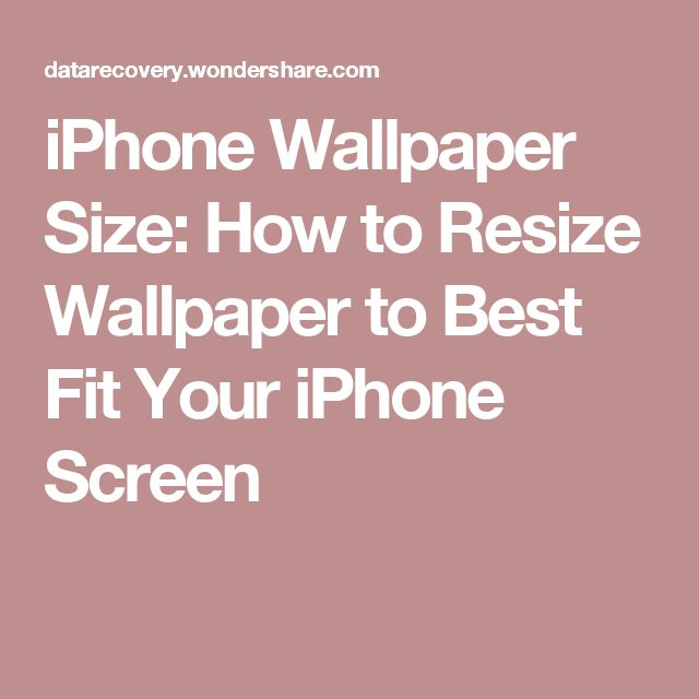 iPhone Wallpaper Size: How to Resize Wallpaper to Best Fit Your iPhone Screen