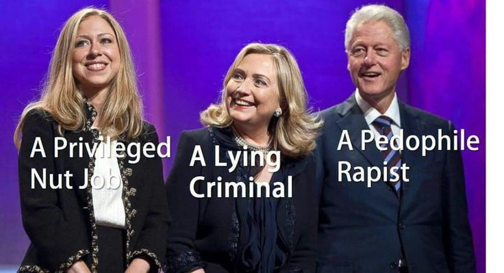 How many women have to brave cruel media society to come out & say Bill was more than inappropriate? How many times do you have HEAR Hillary scoff at & LIE to our authorities? How many stories do you have to read about Chelsea's above-the-law privileges to know that these people not only do not represent us, but that they do not care about us?