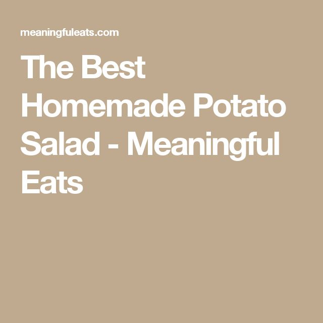 The Best Homemade Potato Salad - Meaningful Eats