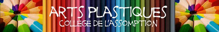 Accueil - Arts plastiques CLA  Gallerie virtuelle du collège de l'assomption http://www.collegedelassomption.qc.ca/artsplastiques/