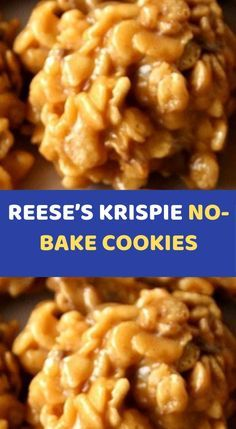 REESE'S KRISPIE NO-BAKE COOKIES To Make this Rec…