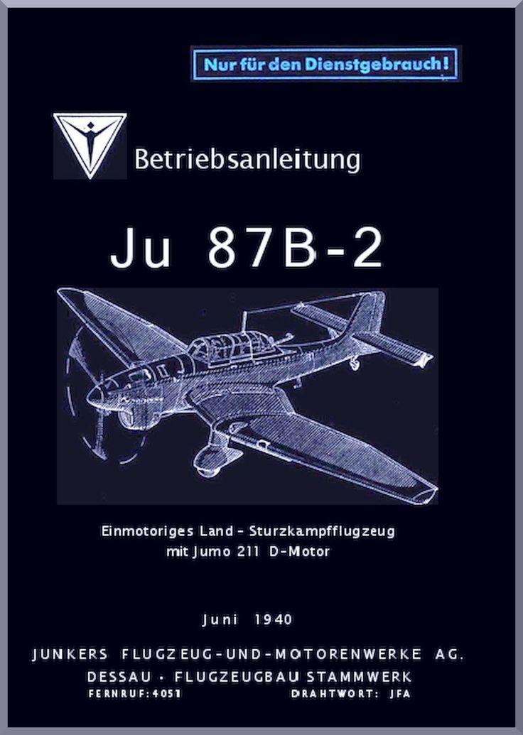 Junkers JU 87 B-1 Aircraft Manual , Betriebsanleitung Junkers Ju 87 B-2 , 1940 (German Language ) - Aircraft Reports - Aircraft Manuals - Aircraft Helicopter Engines Propellers Blueprints Publications