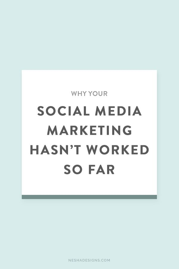 Here's why your social media marketing hasn't worked so far.
