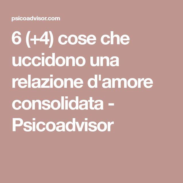 6 (+4) cose che uccidono una relazione d'amore consolidata - Psicoadvisor