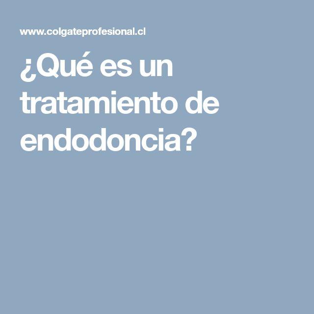 ¿Qué es un tratamiento de endodoncia?