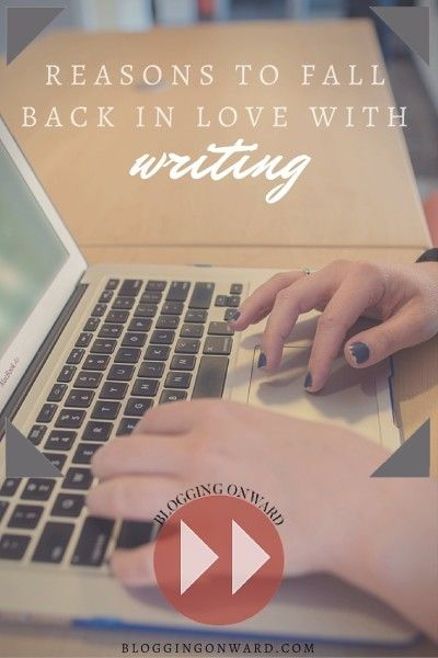 5 Reasons to Fall Back in Love With Writing - Whether you're a business owner, blogger, freelancer, or something else entirely.