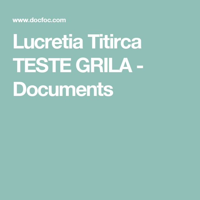 Lucretia Titirca TESTE GRILA - Documents