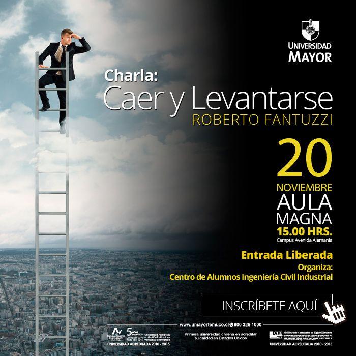 """MIÉRCOLES: Charla """"Caer y levantarse""""  15 horas, Aula Magna Campus Avenida Alemania #Temuco  INSCRÍBETE!  #emprendimiento   #inspiración   #umayor   #ingeniería"""