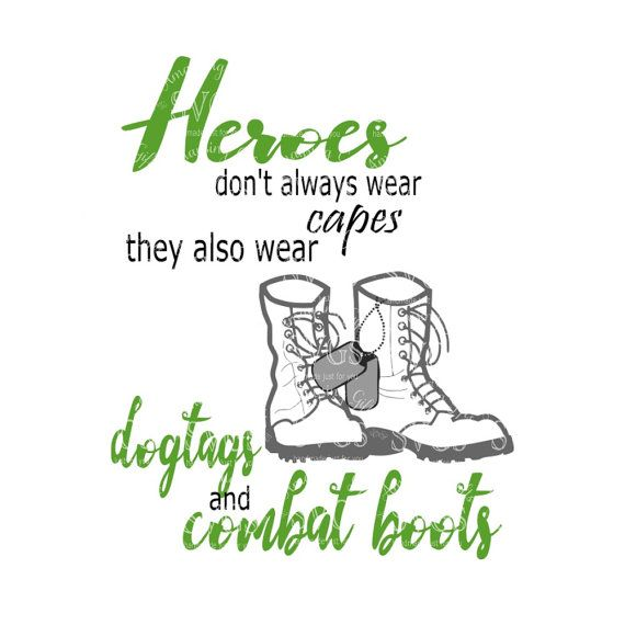 SVG - Heroes dont always wear capes - Combat Boots - Dog Tags - Military - Patriotic - Army - Marines - Navy - Veterans Day - 4th of July