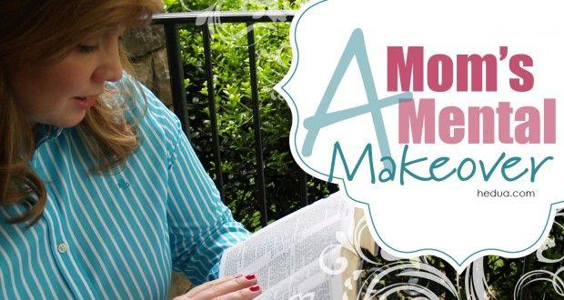 A Mom's Mental Makeover at hedua.com