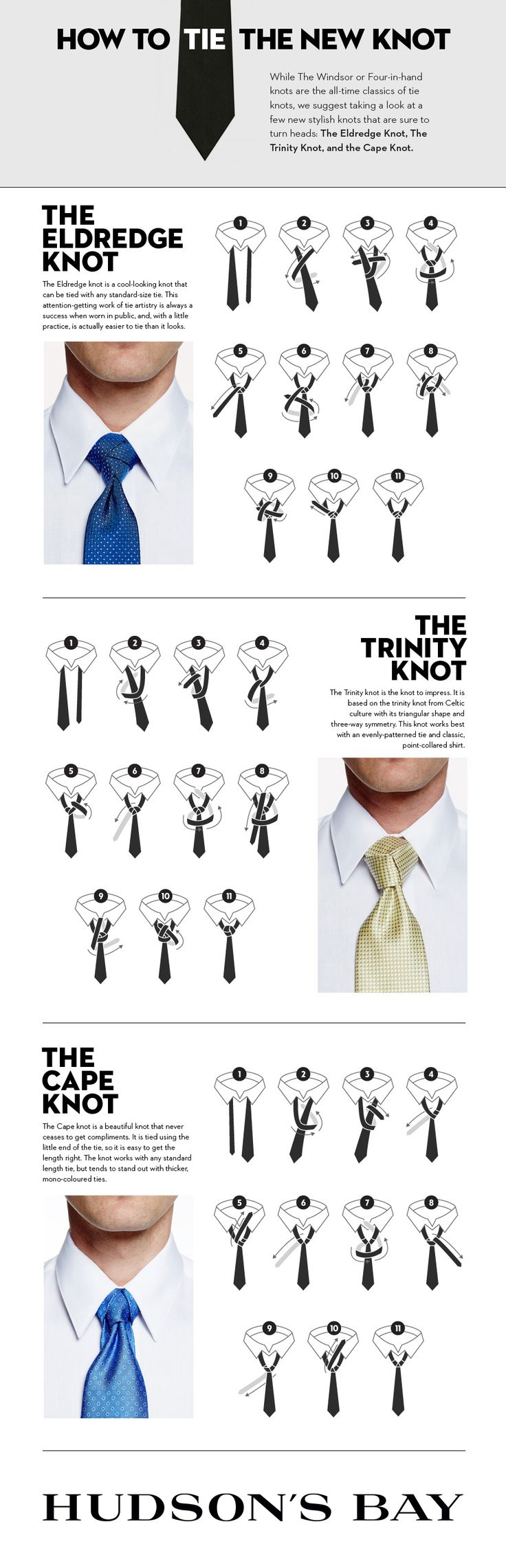 While the Windsor or Four-in-hand knots are the all-time classics of tie knots, The Hudson's Bay suggest taking a look at a few new stylish knots that