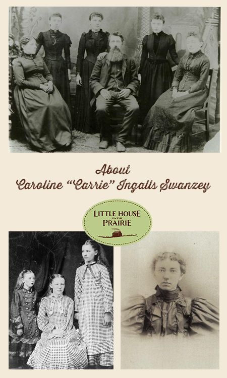 "Carrie Ingalls, born Caroline Celestia Ingalls on August 3, 1870 to Charles (""Pa"") and Caroline (""Ma"") Ingalls, is best known as the younger sister of Laura Ingalls Wilder, author of the Little House on the Prairie books."