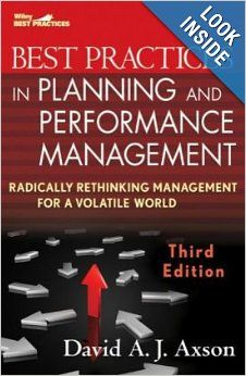 Best Practices in Planning and Performance Management: Radically Rethinking Management for a Volatile World (Wiley Best Practices): David A....