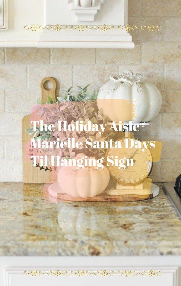 The Holiday Aisle Marielle Santa Days Til Hanging Sign In 2020 Fall Decor Fall Decor Inspiration Farmhouse Fall Decor