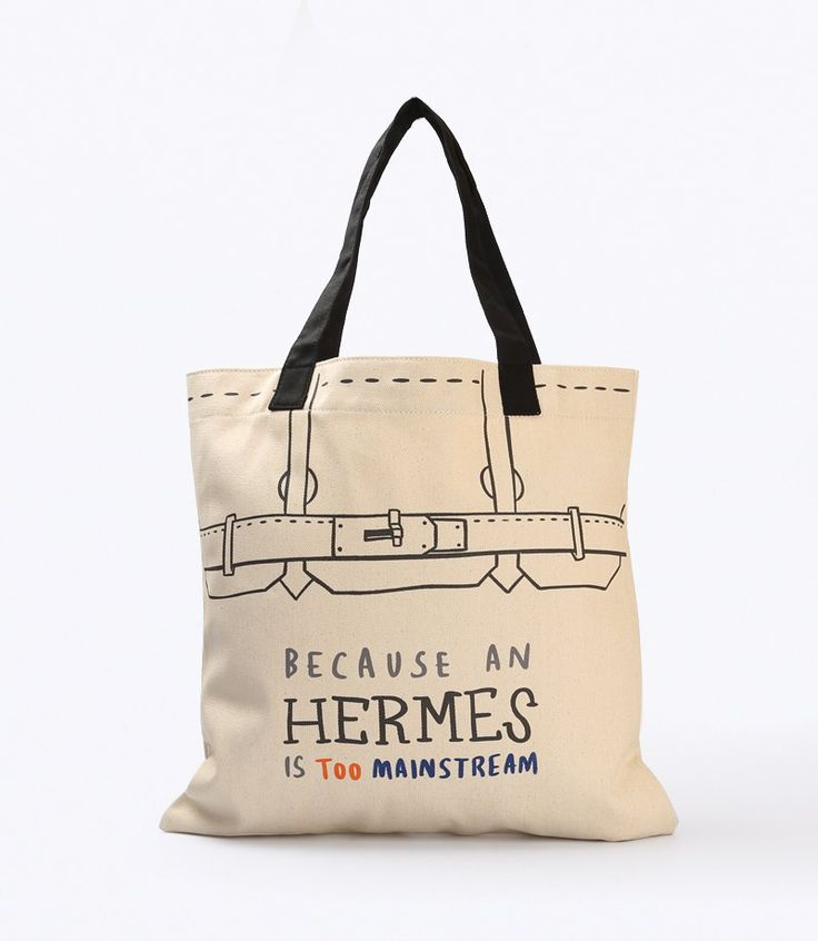 Hermes Tote Bagby Torisaru.Exclusively drawn by its owner, Torisaru offers witty illustrations and handwritten typography, often inspired by pop culture references such as song lyrics, famous quotes, or internet jokes. A tote bag with black strap and size dimention width 40cm and length 40cm.  http://www.zocko.com/z/JKCrP