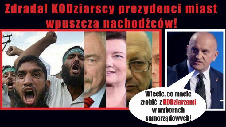 KODziarscy prezydenci miast wpuszczą nachodźców! Kowalski & Chojecki NA ...