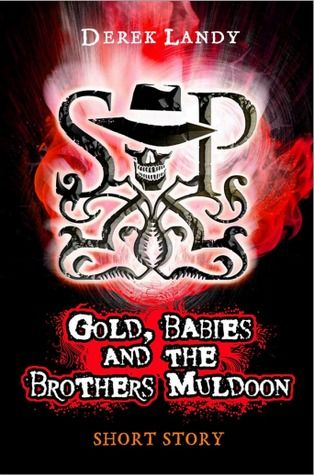Gold, Babies and the Brothers Muldoon  (Skulduggery Pleasant #2.5) by Derek Landy